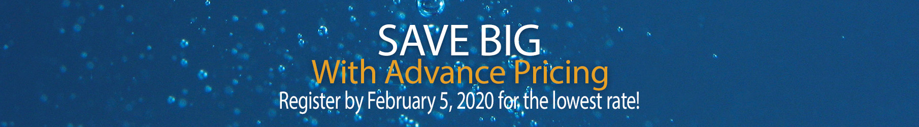 Save big with Advance Pricing